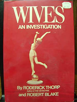 WIVES - AN INVESTIGATION