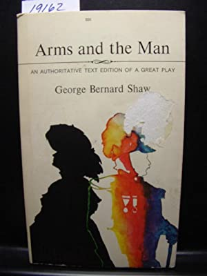 ARMS AND THE MAN: Shaw, George Bernard