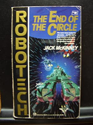 THE END OF THE CIRCLE (Robotech #18)