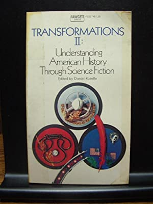 TRANSFORMATIONS II: UNDERSTANDING AMERICAN HISTORY THROUGH SCIENCE FICTION