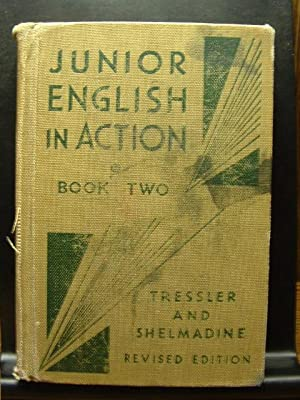 JUNIOR ENGLISH IN ACTION - BOOK TWO: Tressler J. C.