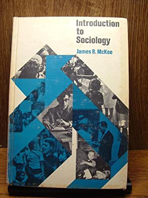 INTRODUCTION TO SOCIOLOGY: McKee, James B.
