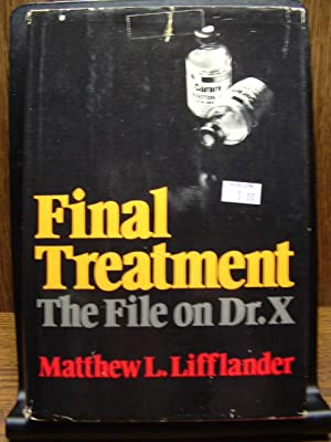 FINAL TREATMENT: THE FILE ON DR. X
