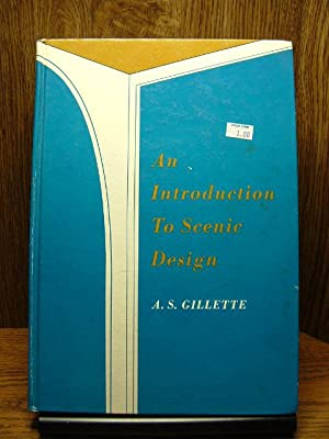 AN INTRODUCTION TO SCENIC DESIGN: Gillette, A. S.