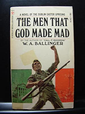 THE MEN THAT GOD MADE MAD: Ballinger, W. A.