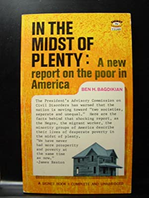 IN THE MIDST OF PLENTY: A new report on the poor in America