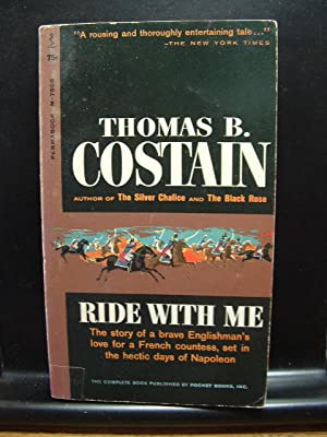 RIDE WITH ME: Costain, Thomas B.
