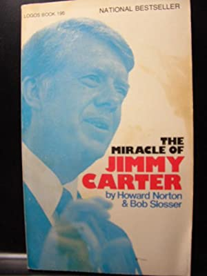 THE MIRACLE OF JIMMY CARTER: Norton, Howard, Bob Slosser
