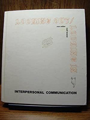 LOOKING OUT/ LOOKING IN - Interpersonal Communication: Adler, Ron