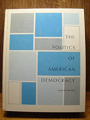THE POLITICS OF AMERICAN DEMOCRACY (4th Edition): Irish, Marian D.; Prothro, James W.