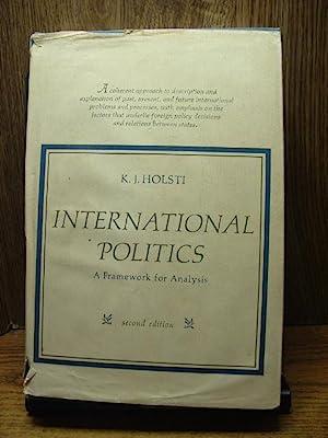 INTERNATIONAL POLITICS: A Framework for Analysis: Holsti, K. J.