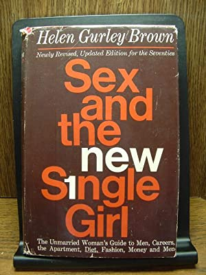 SEX AND THE NEW SINGLE GIRL: Brown, Helen Gurley