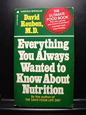 EVERYTHING YOU ALWAYS WANTED TO KNOW ABOUT NUTRITION