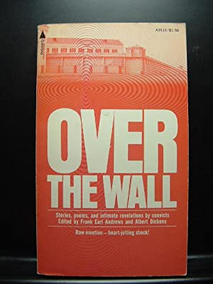 OVER THE WALL: Andrews, Frank Earl