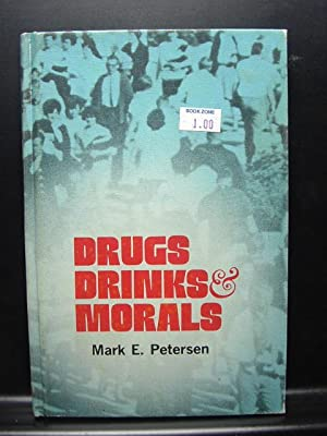DRUGS DRINKS AND MORALS: Petersen, Mark E.