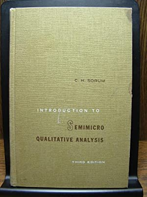 INTRODUCTION TO SEMIMICRO QUALITATIVE ANALYSIS: Sorum, C. H.