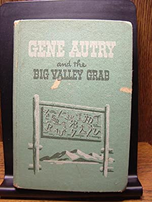 GENE AUTRY AND THE BIG VALLEY GRAB: Hutchinson, W. H.