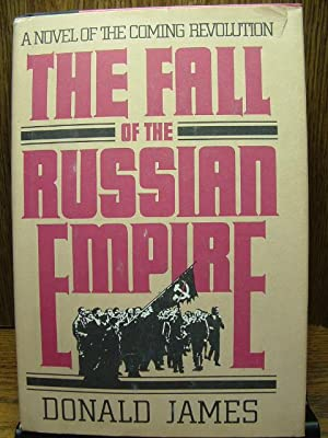 THE FALL OF THE RUSSIAN EMPIRE: James, Donald