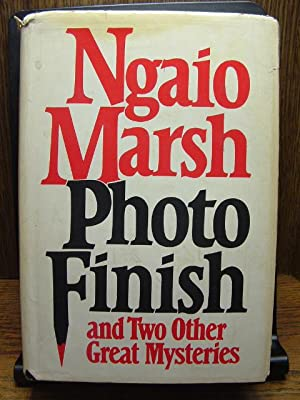 PHOTO FINISH AND TWO OTHER GREAT MYSTERIES: Marsh, Ngaio
