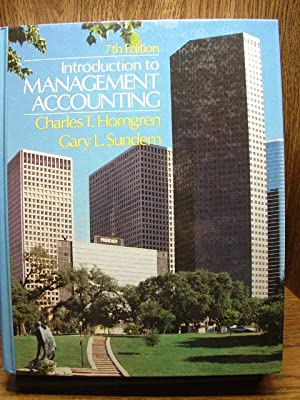 INTRODUCTION TO MANAGEMENT ACCOUNTING (7th Edition)