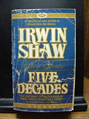 SHORT STORIES - FIVE DECADES / RICH: Shaw, Irwin