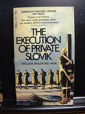 THE EXECUTION OF PRIVATE SLOVIK: Huie, William Bradford