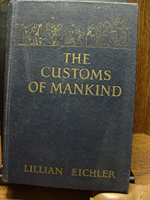 THE CUSTOMS OF MANKIND. .with notes on modern etiquette and the newest trend in entertainment.