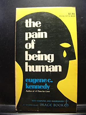 THE PAIN OF BEING HUMAN: Kennedy, Eugene C.