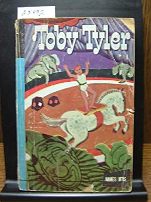 TOBY TYLER: or Ten Weeks with a Circus