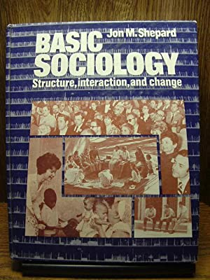 BASIC SOCIOLOGY: Structure, Interaction, and Change