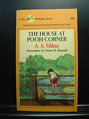 THE HOUSE AT POOH CORNER: Milne, A. A.