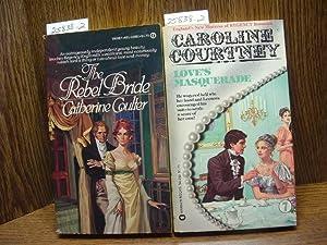 THE REBEL BRIDE / LOVE'S MASQUERADE: Coulter, Catherine /