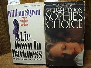 LIE DOWN IN DARKNESS / SOPHIE'S CHOICE: Styron, William