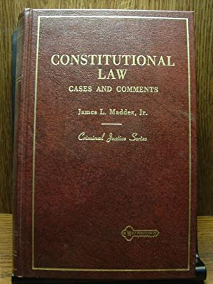 CONSTITUTIONAL LAW - CASES AND COMMENTS