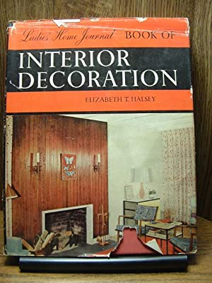 LADIES HOME JOURNAL BOOK OF INTERIOR DECORATION: Halsey, Elizabeth T.