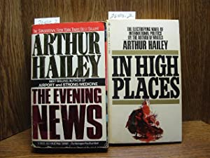 IN HIGH PLACES / THE EVENING NEWS: Hailey, Arthur
