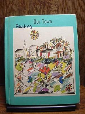 OUR TOWN - Sheldon Basic Reading Series: Sheldon, William D.;