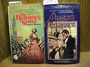 PASSION'S PERSUASION / THE HEROINE'S SISTER