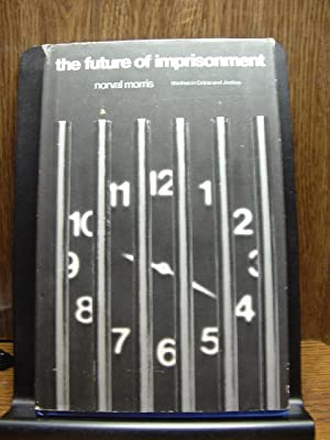 THE FUTURE OF IMPRISONMENT
