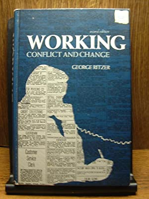WORKING: CONFLICT AND CHANGE