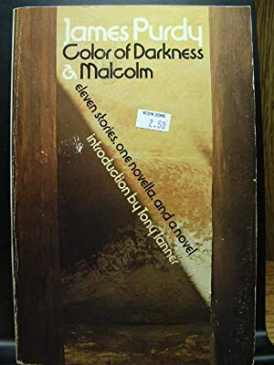 COLOR OF DARKNESS & MALCOLM: Purdy, James