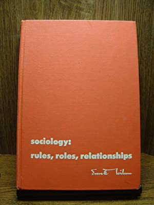 SOCIOLOGY: RULES, ROLES, RELATIONSHIPS