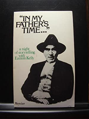 IN MY FATHER'S TIME: Kelly, Eamon