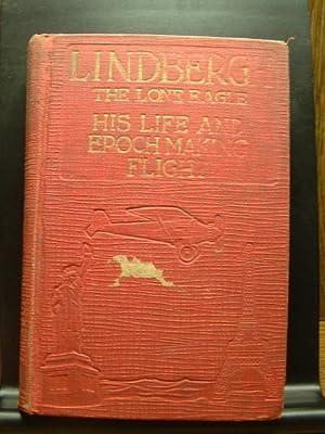 LINDBERGH: The Lone Eagle: His Life and: Fife, George Buchanan