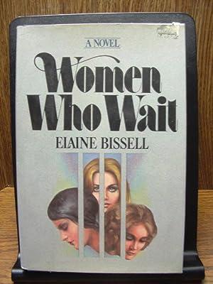 WOMEN WHO WAIT: Bissell, Elaine