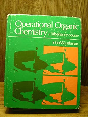 OPERATIONAL ORGANIC CHEMISTRY - A Laboratory Course