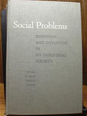 SOCIAL PROBLEMS - Dissensus and Deviation in an Industrial Society