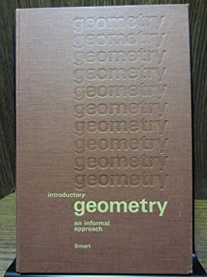 INTRODUCTORY GEOMETRY - An Informal Approach