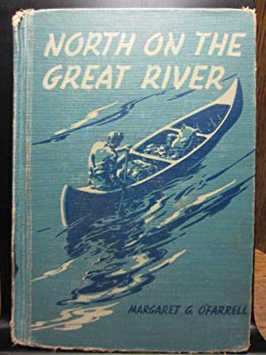 NORTH ON THE GREAT RIVER