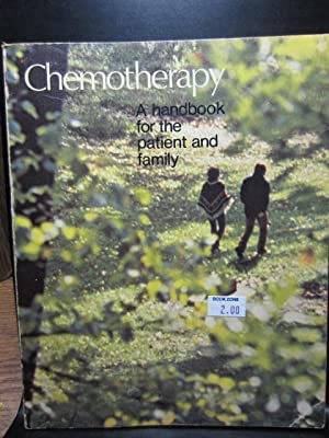 CHEMOTHERAPY: A Handbook for the Patient and Family